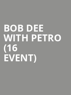 Bob Dee with Petro (16+ Event) at Gramercy Theatre