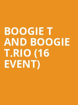 Boogie T and Boogie T.Rio (16+ Event) at Majestic Theater