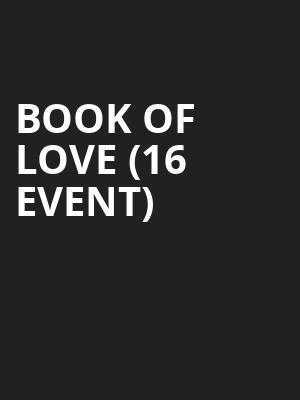 Book of Love (16+ Event) at Gramercy Theatre
