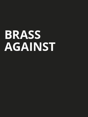 Brass Against at Gramercy Theatre