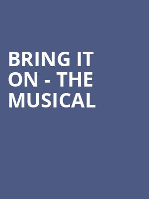 Bring It On - The Musical at St James Theater