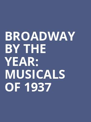 Broadway%20By%20the%20Year:%20Musicals%20of%201937 at Town Hall Theater