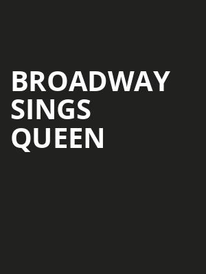 Broadway Sings Queen at Sony Hall