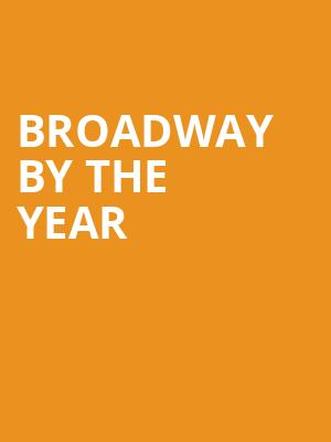 Broadway by the Year at Town Hall Theater