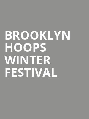 Brooklyn%20Hoops%20Winter%20Festival at Barclays Center