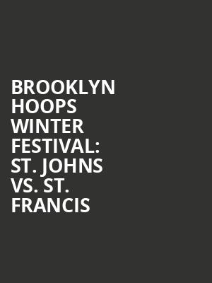 Brooklyn%20Hoops%20Winter%20Festival:%20St.%20Johns%20vs.%20St.%20Francis at Barclays Center