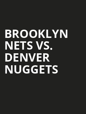 Brooklyn%20Nets%20vs.%20Denver%20Nuggets at Barclays Center