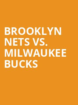 Brooklyn Nets vs. Milwaukee Bucks at Barclays Center