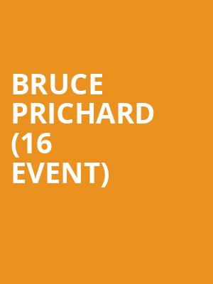 Bruce Prichard (16+ Event) at Gramercy Theatre