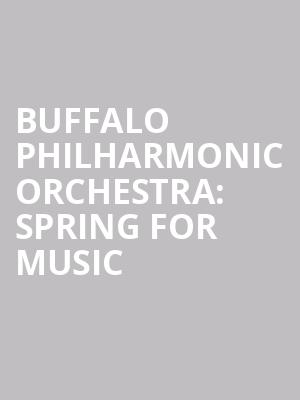 Buffalo%20Philharmonic%20Orchestra:%20Spring%20for%20Music at Isaac Stern Auditorium