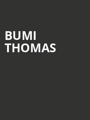 Bumi Thomas at Wellmont Theatre
