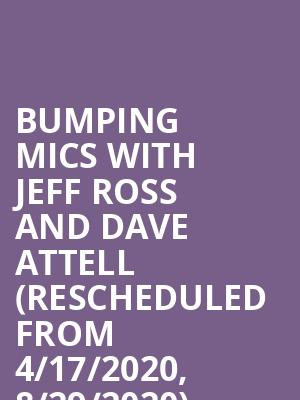 Bumping Mics with Jeff Ross and Dave Attell (Rescheduled from 4/17/2020, 8/29/2020) at Tarrytown Music Hall