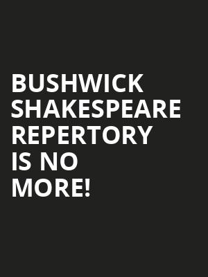 Bushwick Shakespeare Repertory is no more