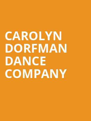 Carolyn Dorfman Dance Company at Prudential Hall