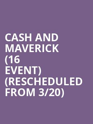 Cash and Maverick (16+ Event) (Rescheduled from 3/20) at Gramercy Theatre