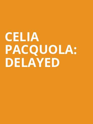Celia Pacquola%3A Delayed at Bergen Performing Arts Center
