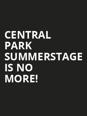 Central Park SummerStage is no more