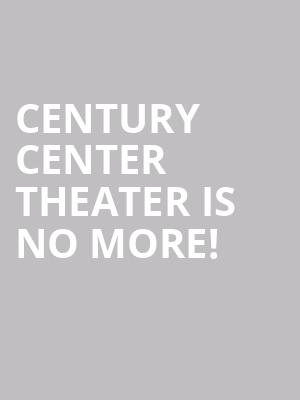 Century Center Theater is no more