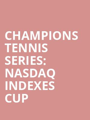 Champions Tennis Series%3A Nasdaq Indexes Cup at Madison Square Garden