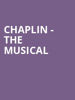 Chaplin%20-%20The%20Musical at Kraine Theater