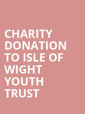 Charity Donation to Isle Of Wight Youth Trust at Concert Hall At Suny Purchase
