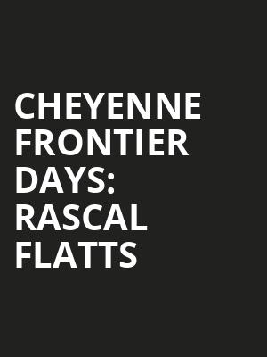 Cheyenne%20Frontier%20Days:%20Rascal%20Flatts at La MaMa Theater