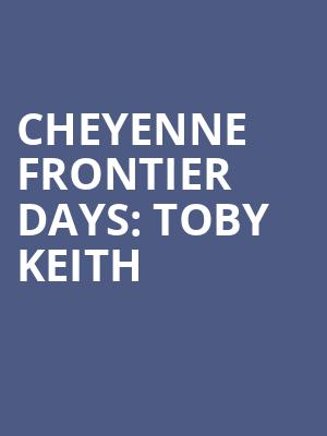 Cheyenne%20Frontier%20Days:%20Toby%20Keith at Wings Theater
