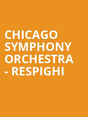 Chicago Symphony Orchestra - Respighi at Isaac Stern Auditorium