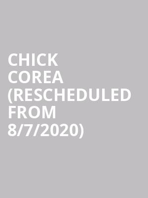 Chick Corea (Rescheduled from 8/7/2020) at Victoria Theater