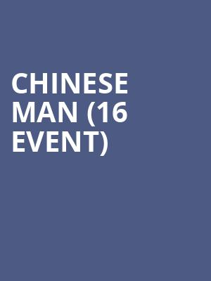 Chinese Man (16+ Event) at Gramercy Theatre