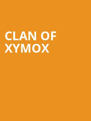 Clan of XYMOX at Le Poisson Rouge