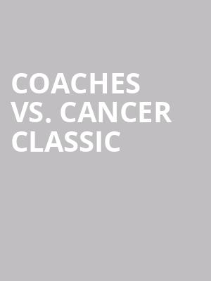 Coaches Vs. Cancer Classic at Barclays Center