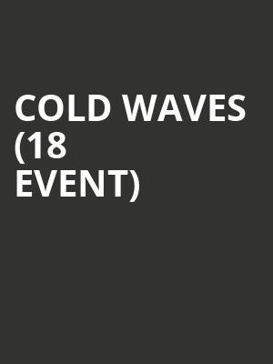 Cold Waves (18+ Event) at Gramercy Theatre