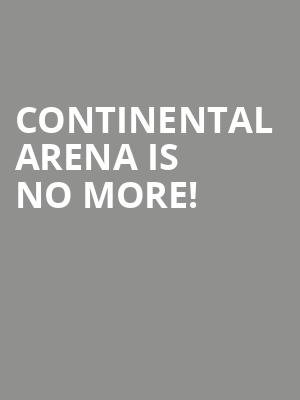 Continental Arena is no more
