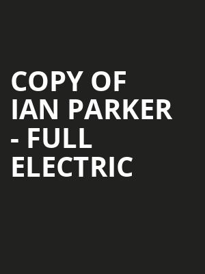 Copy of Ian Parker - Full Electric at Mccarter Theatre Center