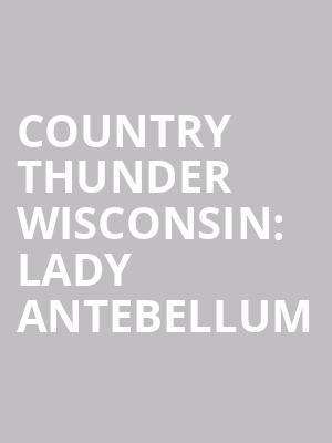Country%20Thunder%20Wisconsin:%20Lady%20Antebellum at 14th Street Y Theater