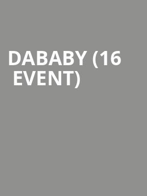 DaBaby (16+ Event) at Terminal 5