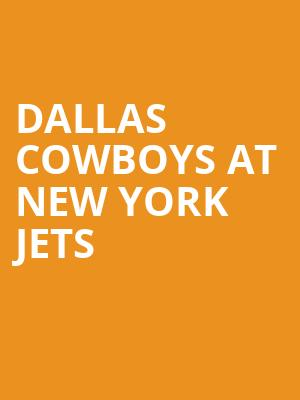 Dallas Cowboys at New York Jets at MetLife Stadium