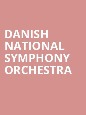 Danish National Symphony Orchestra at Isaac Stern Auditorium