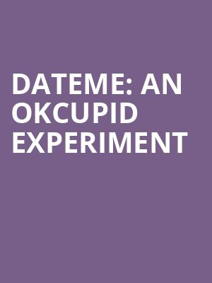 DateMe: An OKCupid Experiment at Westside Theater Downstairs