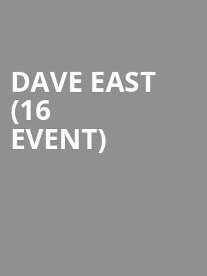 Dave East (16+ Event) at Playstation Theater