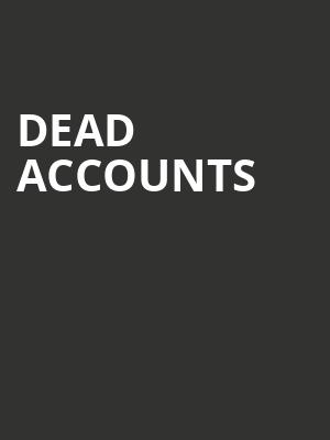 Dead Accounts at Music Box Theater