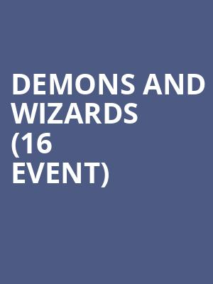 Demons and Wizards (16+ Event) at Playstation Theater