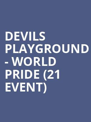 Devils Playground - World Pride (21+ Event) at Webster Hall