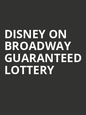 Disney On Broadway Guaranteed Lottery at New Amsterdam Theater