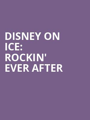 Disney On Ice%3A Rockin' Ever After at Izod Center