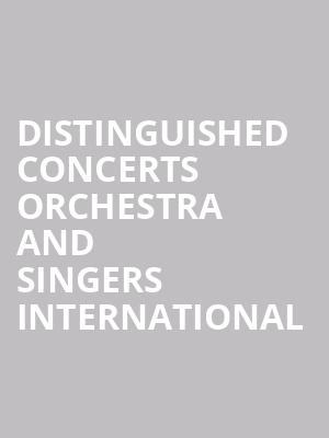 Distinguished Concerts Orchestra and Singers International at Isaac Stern Auditorium