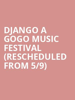 Django a Gogo Music Festival (Rescheduled from 5/9) at Town Hall Theater