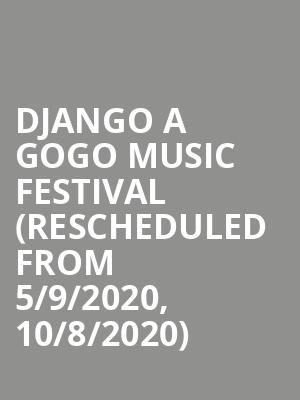 Django a Gogo Music Festival (Rescheduled from 5/9/2020, 10/8/2020) at Town Hall Theater