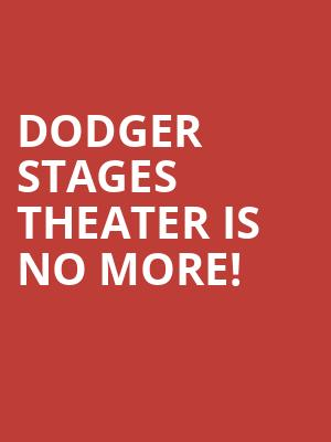 Dodger Stages Theater is no more